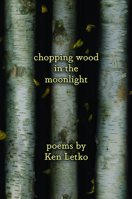 cover of Ken Letko's Chopping Wood in the Moonlight